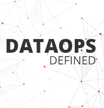 DataOps Defined—Turning on Your DataOps Advantage