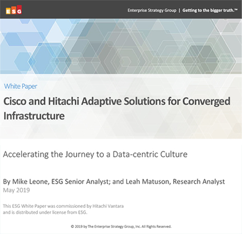 Cisco and Hitachi Adaptive Solutions for Converged Infrastructure - ESG Whitepaper