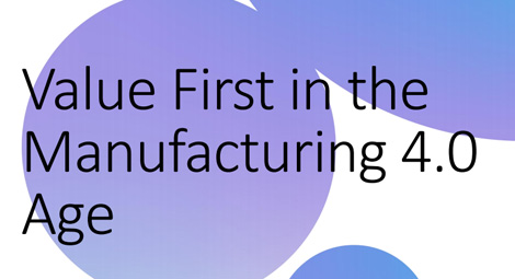 Value First in the Manufacturing 4.0 Age - Omdia white Paper