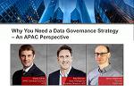 Webcast-on-demand: Why You Need a Data Governance Strategy - an APAC Perspective